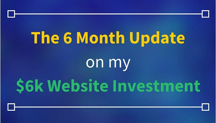 6 Month Update on my $6,000 Website Investment
