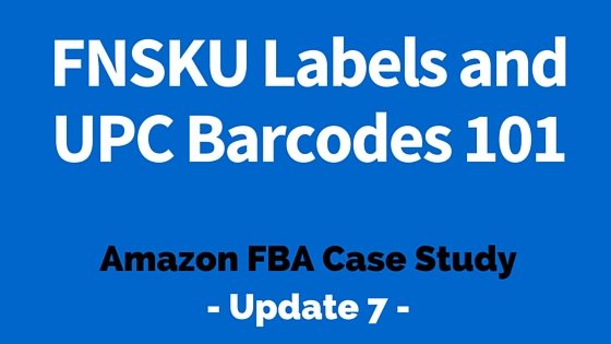 FNSKU Labels and UPC Barcodes 101 – Part 7 - Passion Into Paychecks